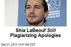 Shia LaBeouf Still Plagiarizing Apologies