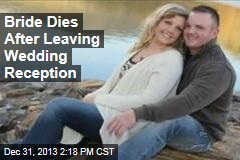Bride Dies After Leaving Wedding Reception