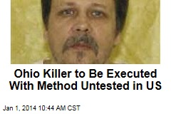 Ohio Killer to Be Executed With Method Untested in US