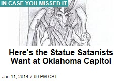 Here's the Statue Satanists Want at the Okla. Capitol