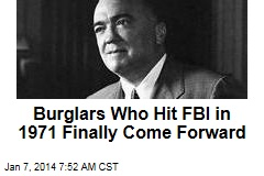 Burglars Who Hit FBI in 1971 Finally Come Forward