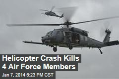 Helicopter Crash Kills 4 Air Force Members