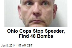 Ohio Cops Stop Speeder, Find 48 Bombs