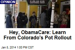 Hey, ObamaCare: Learn From Colorado's Pot Rollout