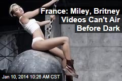 France: Miley, Britney Videos Can't Air Before Dark