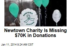 Newtown Charity Is Missing $70K in Donations