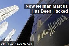 Now Neiman Marcus Has Been Hacked