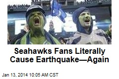 Seahawks Fans Literally Cause Earthquake—Again