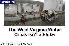 The West Virginia Water Crisis Isn't a Fluke