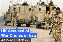 UK Accused of War Crimes in Iraq