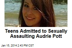 Teens Admitted to Sexually Assaulting Audrie Pott