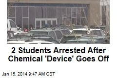 2 Students Arrested After Chemical 'Device' Goes Off