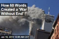How 60 Words Created a 'War Without End'