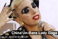 China Un-Bans Lady Gaga