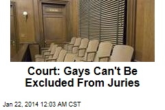 Court: Gays Can't Be Excluded From Juries