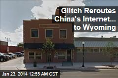 Glitch Reroutes China's Internet ... to Wyoming