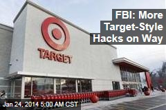FBI: More Target-Style Hacks on Way