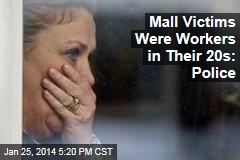 Mall Victims Were Workers in Their 20s: Police