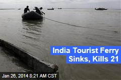 India Tourist Ferry Sinks, Kills 21