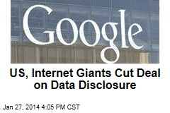 US, Internet Giants Cut Deal on Data Disclosure