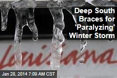 Deep South Braces for 'Paralyzing' Winter Storm