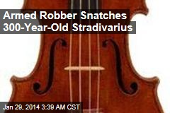 Armed Robber Snatches 300-Year-Old Stradivarius