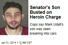 Senator's Son Busted on Heroin Charge