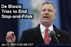 De Blasio Tries to End Stop-and-Frisk