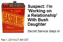 Suspect: I'm 'Working on a Relationship' With Bush Daughter