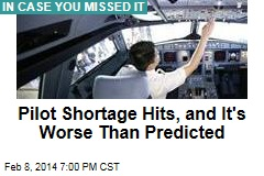 Pilot Shortage Hits, and It's Worse Than Predicted