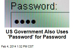 US Government Also Uses 'Password' for Password