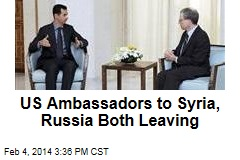 US Ambassadors to Syria, Russia Both Leaving