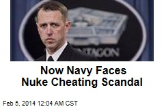 Now Navy Faces Nuke Cheat Scandal