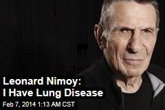 Leonard Nimoy: I Have Chronic Lung Disease