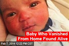 Baby Who Vanished From Home Found Alive