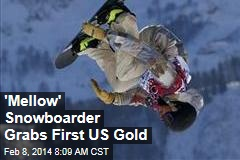 'Mellow' Snowboarder Grabs First US Gold