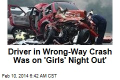 Driver in Wrong-Way Crash Was on 'Girls' Night Out'