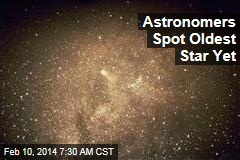 Astronomers Spot Oldest Star Yet