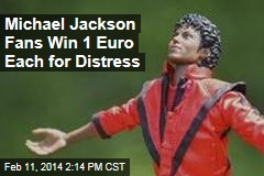 Michael Jackson Fans Win 1 Euro Each for Distress