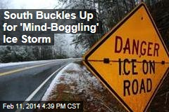 South Buckles Up for 'Mind-Boggling' Ice Storm
