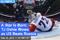 A Star Is Born: USA's TJ Oshie Wows in Shootout