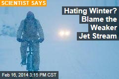 Hating Winter? Blame the Weaker Jet Stream