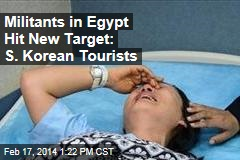 Militants in Egypt Hit New Target: S. Korean Tourists