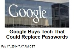 Google Buys Tech That Could Replace Passwords