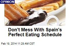 Don't Mess With Spain's Perfect Eating Schedule