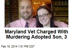 Maryland Vet Charged With Murdering Adopted Son, 3