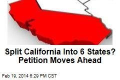 Split California Into 6 States? Petition Moves Ahead