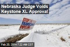 Nebraska Judge Voids Keystone XL Approval