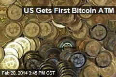 US Gets First Bitcoin ATM