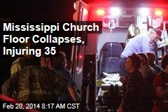 Mississippi Church Floor Collapses, Injuring 35